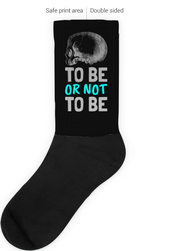 To be or not to be?! – Black Foot Sublimated Socks